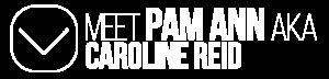 meet-pam-ann-aka-caroline-reid